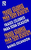 img - for Frases c lebres para toda ocasi n book / textbook / text book