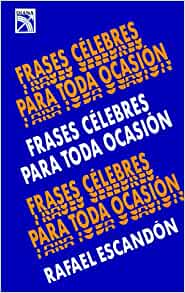 Frases célebres para toda ocasión: Rafael Escandon, Ralph Escandon