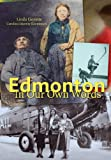 Edmonton in Our Own Words, Linda Goyette and Carolina Jakeway Roemmich, 0888644280