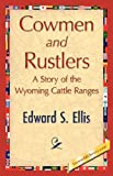 Cowmen and Rustlers, Edward S. Ellis, 1421848147