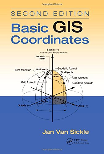 Basic GIS Coordinates, Second Edition by CRC Press