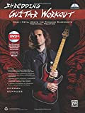 Shredding Guitar Workout: Heavy Metal Meets the Thinking Shredder's Technical Practice (Book & DVD) (Shredding Styles)