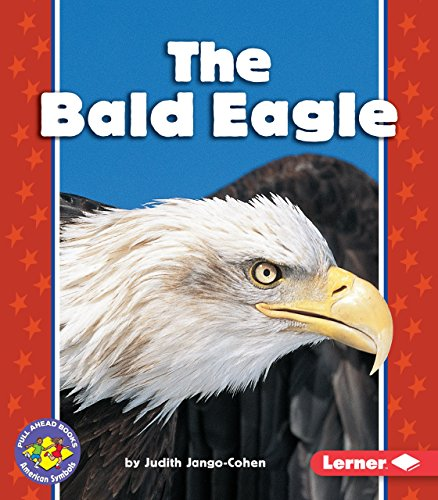 (The Bald Eagle (Pull Ahead Books ― American)