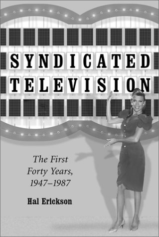Syndicated Television  The First Forty Years 1947 1987