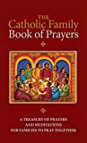 img - for The Catholic Family Book of Prayers: A Treasury of Prayers and Meditations for Families to Pray Together book / textbook / text book