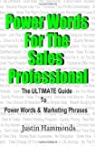 Power Words for the Sales Professional, Justin Hammonds, 0615550908