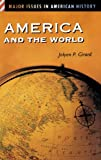 America and the World, Jolyon P. Girard, 0313312923