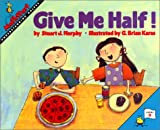 Give Me Half!, Stuart J. Murphy, 0060258748