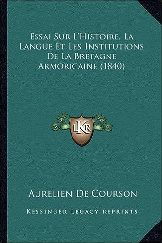 Essai Sur L Histoire La Langue Et Les Institutions De La