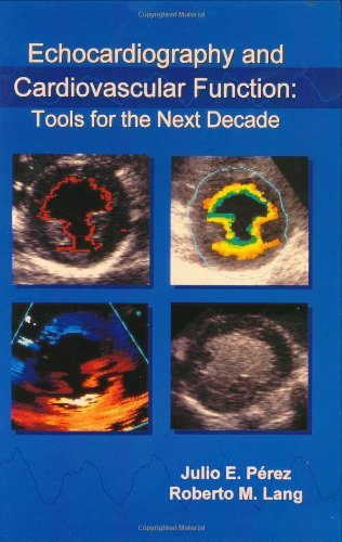 Download Echocardiography and Cardiovascular Function: Tools for the Next Decade (Developments in Cardiovascular Medicine) Pdf