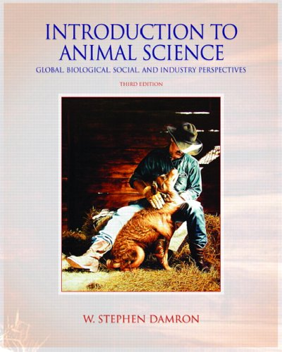 Introduction to Animal Science: Global, Biological, Social and Industry Perspectives (3rd Edition)