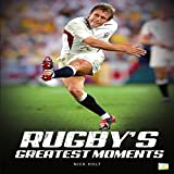 Rugby's Greatest Moments