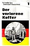 Auf Heiber Spur, Erlebnisse in Deutschland 9780884368502