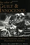 The Color of Guilt & Innocence: Racial Profiling and Police Practices in America