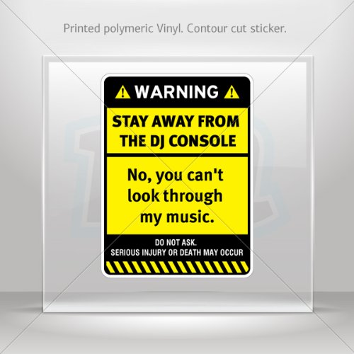 - Decal Stickers Warning Sign Funny Stay Away From The Dj Console Atv Weatherpr (5 X 3.72 In)