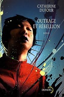 Outrage et rébellion, Dufour, Catherine