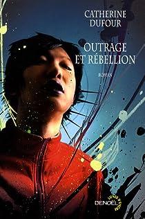 Outrage et rébellion par Dufour