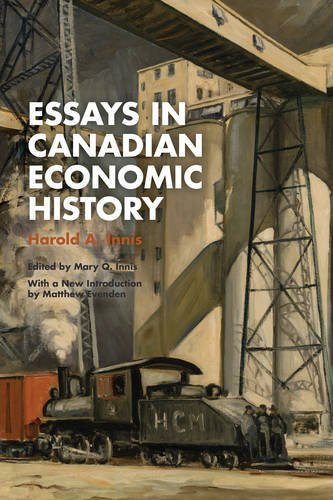 Essays in Canadian Economic History Harold Innis