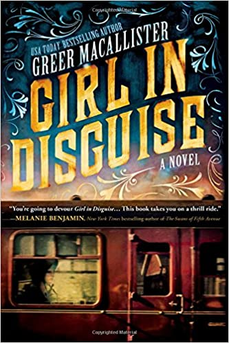 Image result for Girl in Disguise by Greer Macallister