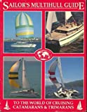 img - for Sailor's Multihill Guide to the World of Catamarans & Trimarans: To the World of Cruising Coatamarans and Trimarans by Kevin Jeffrey (1997-04-03) book / textbook / text book
