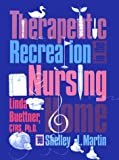 Therapeutic Recreation in the Nursing Home, Buettner, Linda and Martin, Shelley, 0910251762