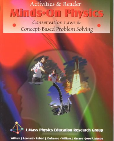 MINDS ON PHYSICS: CONSERVATION LAWS AND CONCEPT-BASED PROBLEM SOLVING, ACTIVITIES AND READER