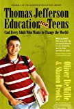 Thomas Jefferson Education for Teens, Oliver DeMille and Shanon Brooks, 0983099677