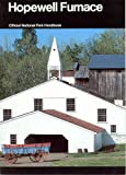 Hopewell Furnace : A Guide to Hopewell Village NationalHistoric Site, Pennsylvania (Official National Park Handbook, 124)