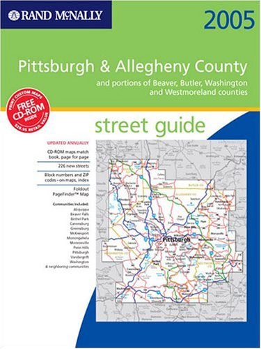 Rand McNally 2005 Pittsburgh & Allegheny: And Portions of Beaver, Butler, Washington, and Westmoreland counties / Street Guide (Rand McNally Street Guides)