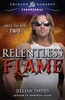 Relentless Flame (Hell to Pay) by [David, Jillian]