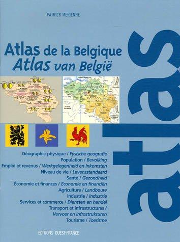 Atlas de la Belgique : Atlas van België : Edition bilingue français-flamand Broché – 10 mai 2005 Patrick Mérienne Ouest-France 2737337461 Belgique - Atlas