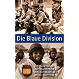 Die Blaue Division / History of fascist Spanish Volunteers on the Eastern Front, fighting Communism.