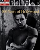 100 Years of Hollywood, Time-Life Books Editors, 0783555156