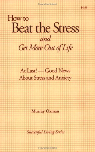 How to Beat the Stress and Get More Out of Life