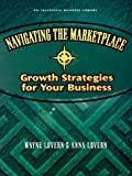 img - for Navigating the Marketplace: Growth Strategies for Your Business (Psi Successful Business Library) book / textbook / text book