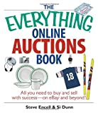 The Everything Online Auctions Book, Steve Encell and Si Dunn, 1593375824