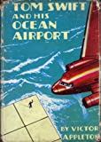 an ocean of air - Tom Swift and His Ocean Airport Or Foiling the Haargolanders