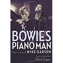 Bowie's Piano Man: The Life of Mike Garson Updated and Revised