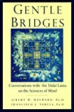 Gentle Bridges: Conversations With the Dalai Lama on the Sciences of Mind