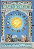 img - for Heaven on Earth: An Astrological Entertainer with Slides, Wheels, and Changing Pictures book / textbook / text book