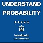 Understand Probability |  IntroBooks