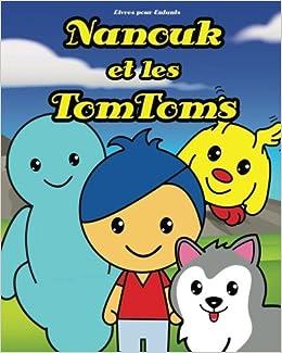 Livres Pour Enfants Nanouk Et Les Tomtoms Histoire Pour