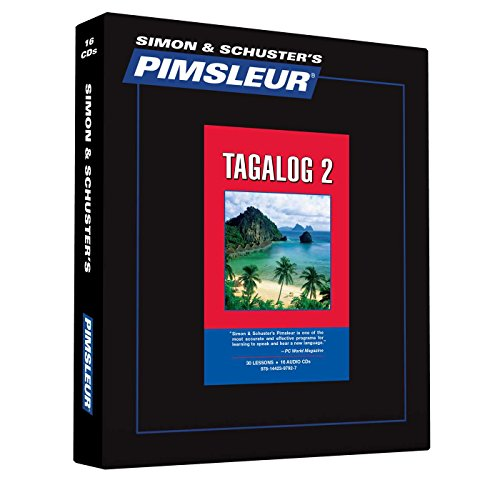 Pimsleur Tagalog Level 2 CD: Learn to Speak and Understand Tagalog with...