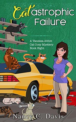 Cat-astrophic Failure (Vanessa Abbot Cat Cozy Mystery Series Book 8)
