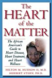 img - for The Heart of the Matter: The African American's Guide to Heart Disease, Heart Treatment, and Heart Wellness book / textbook / text book
