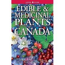 Edible and Medicinal Plants of Canada
