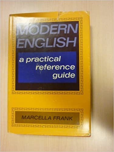 Modern english: a practical reference guide by frank, marcella.