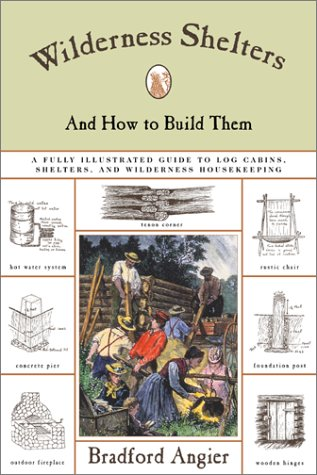 Wilderness Shelters and How to Build Them (How To Build Animal Shelters)