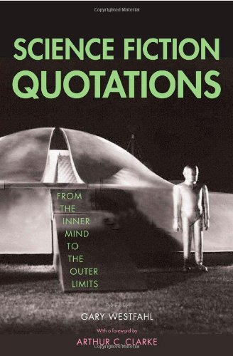 !BEST Science Fiction Quotations: From the Inner Mind to the Outer Limits R.A.R