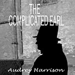 The Complicated Earl: A Regency Romance | Audrey Harrison